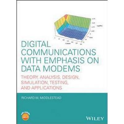 Digital Communications with Emphasis on Data Modems: Theory, Analysis, Desi (Häftad, 2017)
