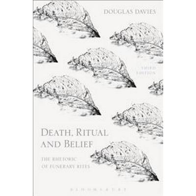 Death, Ritual and Belief: The Rhetoric of Funerary Rites (Häftad, 2017)
