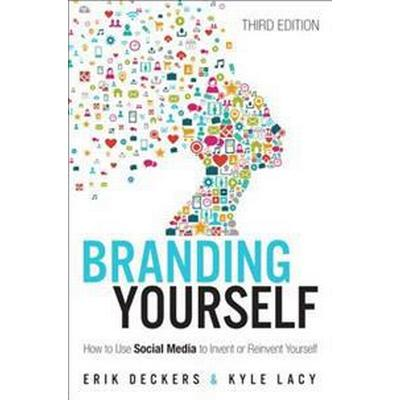 Branding Yourself: How to Use Social Media to Invent or Reinvent Yourself (Häftad, 2017)