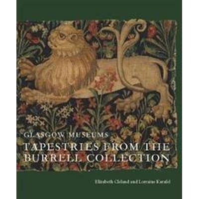 Tapestries from the Burrell Collection (Inbunden, 2017)