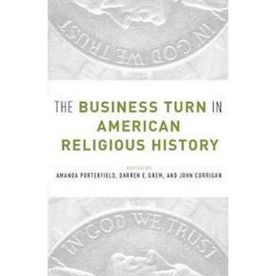 The Business Turn in American Religious History (Pocket, 2017)