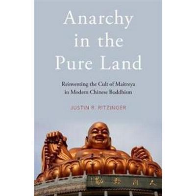 Anarchy in the Pure Land (Inbunden, 2017)