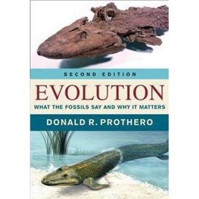 Evolution: What the Fossils Say and Why It Matters (Inbunden, 2017)