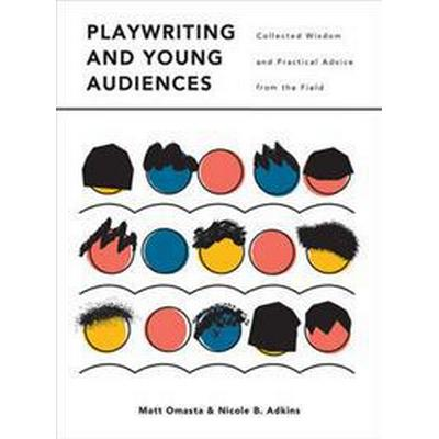 Playwriting and Young Audiences (Pocket, 2017)