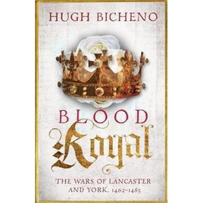 Blood royal - the wars of lancaster and york, 1462-1485 (Pocket, 2017)