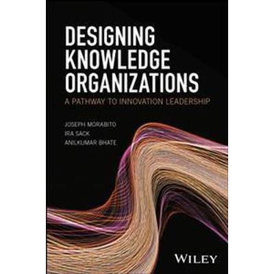 Designing Knowledge Organizations (Inbunden, 2017)