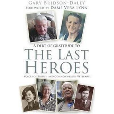 Last heroes - voices of british and commonwealth veterans (Inbunden, 2017)