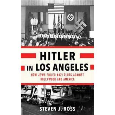 Hitler in Los Angeles (Inbunden, 2017)