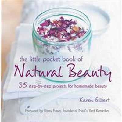 Little pocket book of natural beauty - 35 step-by-step projects for homemad (Pocket, 2017)