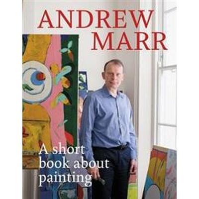 A Short Book About Painting (Inbunden, 2017)