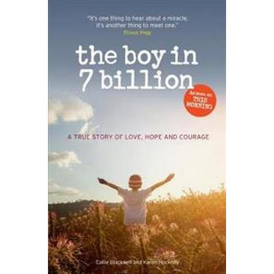 Boy in 7 billion - a true story of love, courage and hope (Pocket, 2017)