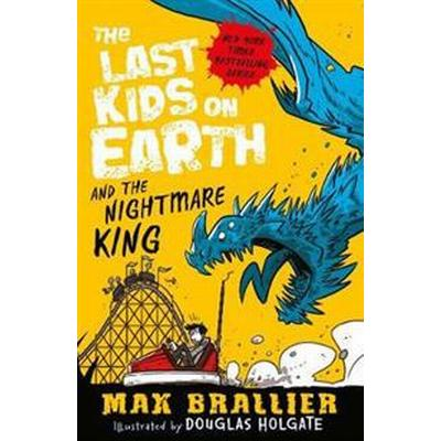 Last kids on earth and the nightmare king (Pocket, 2017)