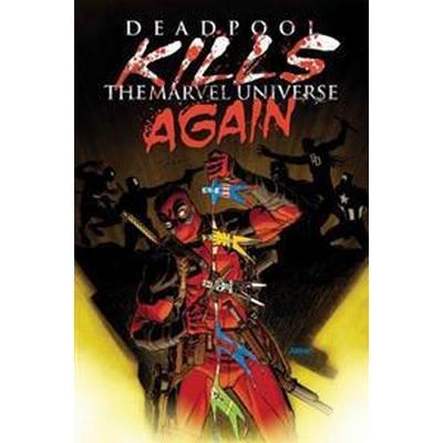 Deadpool Kills The Marvel Universe Again (Häftad, 2017)
