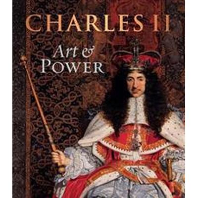 Charles ii - art & power (Inbunden, 2018)