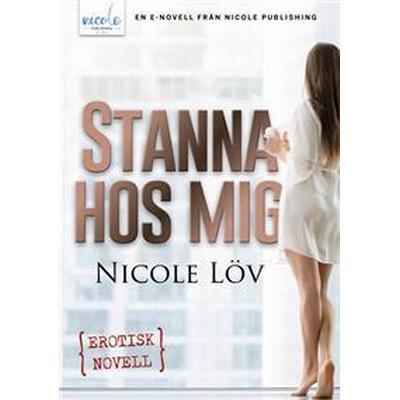 Stanna hos mig (E-bok, 2017)
