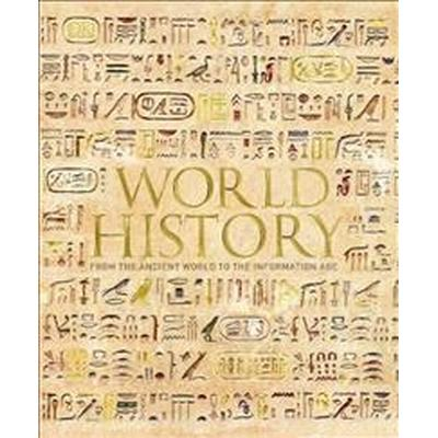 World history - from the ancient world to the information age (Inbunden, 2017)