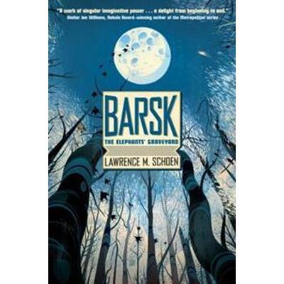 Barsk: The Elephants' Graveyard (Häftad, 2016)