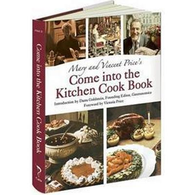 Mary and Vincent Price's Come Into the Kitchen Cook Book (Inbunden, 2016)