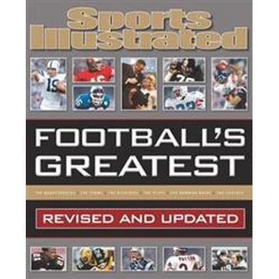 Sports Illustrated Football's Greatest Revised and Updated: Sports Illustrated's Experts Rank the Top 10 of Everything (Inbunden, 2017)