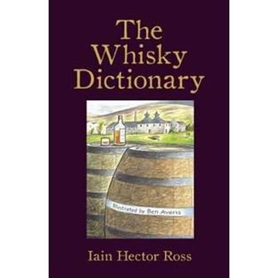 The Whisky Dictionary (Häftad, 2018)