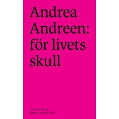 Andrea Andreen: för livets skull (Häftad, 2016)
