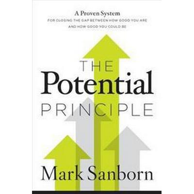 The Potential Principle: A Proven System for Closing the Gap Between How Good You Are and How Good You Could Be (Inbunden, 2017)
