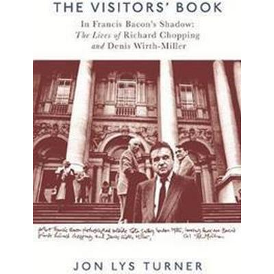 The Visitors' Book: In Francis Bacon's Shadow: The Lives of Richard Chopping and Denis Wirth-Miller (Häftad, 2017)