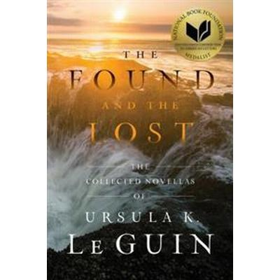 The Found and the Lost: The Collected Novellas of Ursula K. Le Guin (Häftad, 2017)