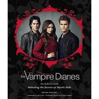 The Vampire Diaries: Unlocking the Secrets of Mystic Falls (Inbunden, 2017)