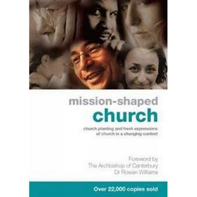 Mission-shaped church - church planting and fresh expressions of church in (Pocket, 2009)