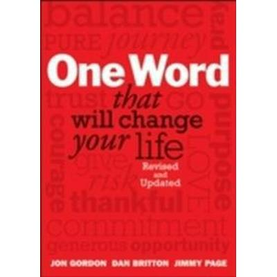 One Word That Will Change Your Life (Inbunden, 2013)