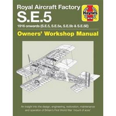 Royal Aircraft Factory S.E.5: 1916 Onwards (S.E.5, S.E.5a, S.E.5b, S.E.5e) (Inbunden, 2017)
