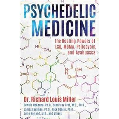 Psychedelic Medicine: The Healing Powers of LSD, Mdma, Psilocybin, and Ayahuasca (Häftad, 2017)