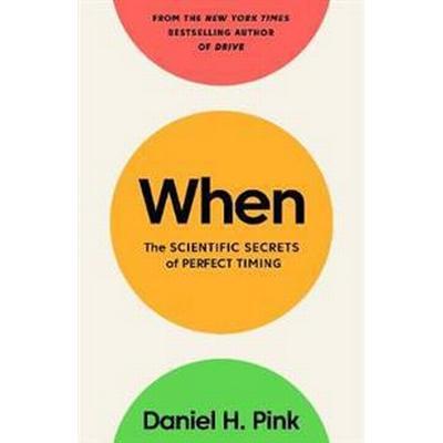 When - the scientific secrets of perfect timing (Inbunden, 2018)