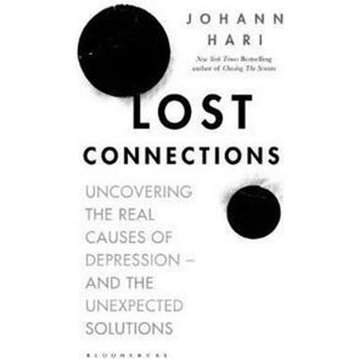Lost connections - uncovering the real causes of depression - and the unexp (Pocket, 2018)