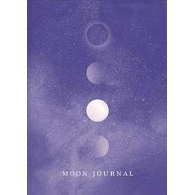 Moon journal - astrological guidance, affirmations, rituals and journal exe (Inbunden, 2017)
