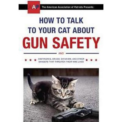 How to Talk to Your Cat About Gun Safety (Storpocket, 2017)