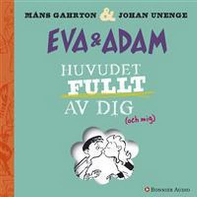 Eva & Adam: Huvudet fullt av dig (Ljudbok CD, 2016)