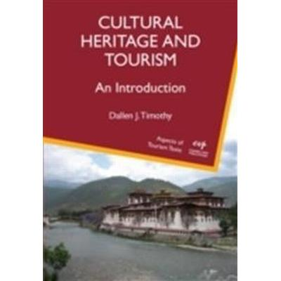 Cultural Heritage and Tourism: An Introduction (Häftad, 2011)