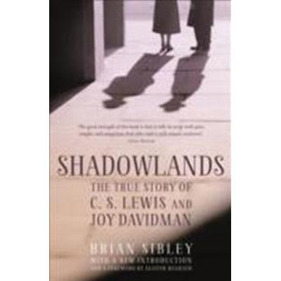 Shadowlands: The True Story of C S Lewis and Joy Davidman (Storpocket, 2013)
