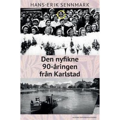 Den nyfikne 90-åringen från Karlstad: berättelser och anekdoter från ett liv och en stad i ständig förändring (Häftad, 2016)