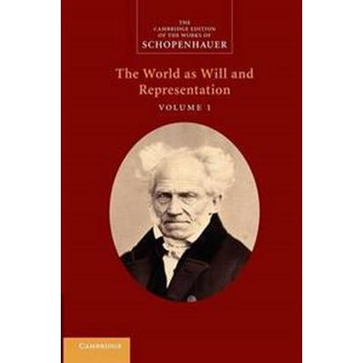 Schopenhauer: 'The World as Will and Representation' Volume 1 (Häftad, 2013)