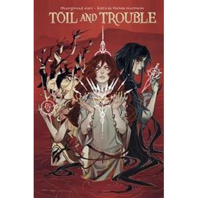 Toil and Trouble (Inbunden, 2016)