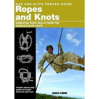 Ropes and knots - essential rope skills from the worlds elite forces (Pocket, 2011)