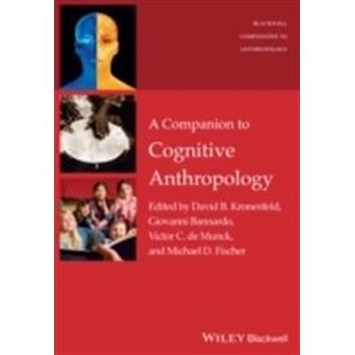 A Companion to Cognitive Anthropology (Häftad, 2015)