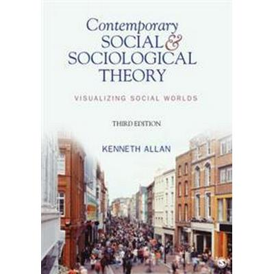 Contemporary Social and Sociological Theory (Häftad, 2013)
