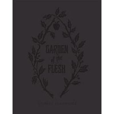 Garden of Flesh (Inbunden, 2016)