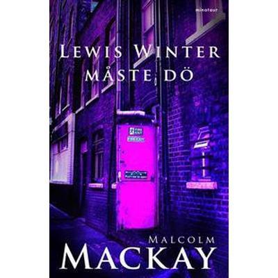Lewis Winter måste dö (E-bok, 2013)