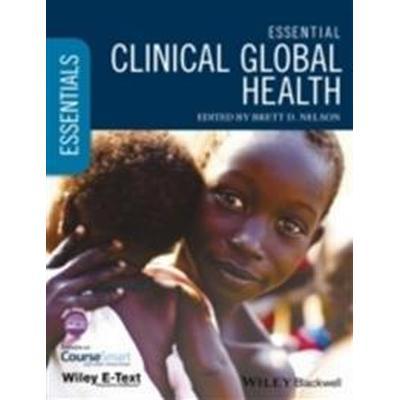 Essential Clinical Global Health, Includes Wiley E-Text (Häftad, 2015)