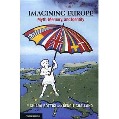 Imagining Europe: Myth, Memory, and Identity (Häftad, 2013)